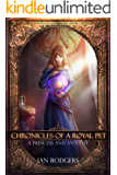 Chronicles of a Royal Pet: A Princess and an Ooze (Royal Ooze Chronicles Book 1) (English Edition)