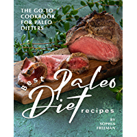 Best Paleo Diet Recipes: The Go-to Cookbook for Paleo Dieters (English Edition)