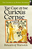 The Case of The Curious Corpse (The Chronicles of Brother Hermitage Book 8)