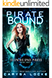 Pirate Bound: A Prequel (Telepathic Space Pirates Book 0)