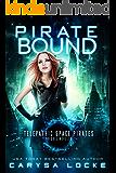 Pirate Bound: A Prequel (Telepathic Space Pirates Book 0)