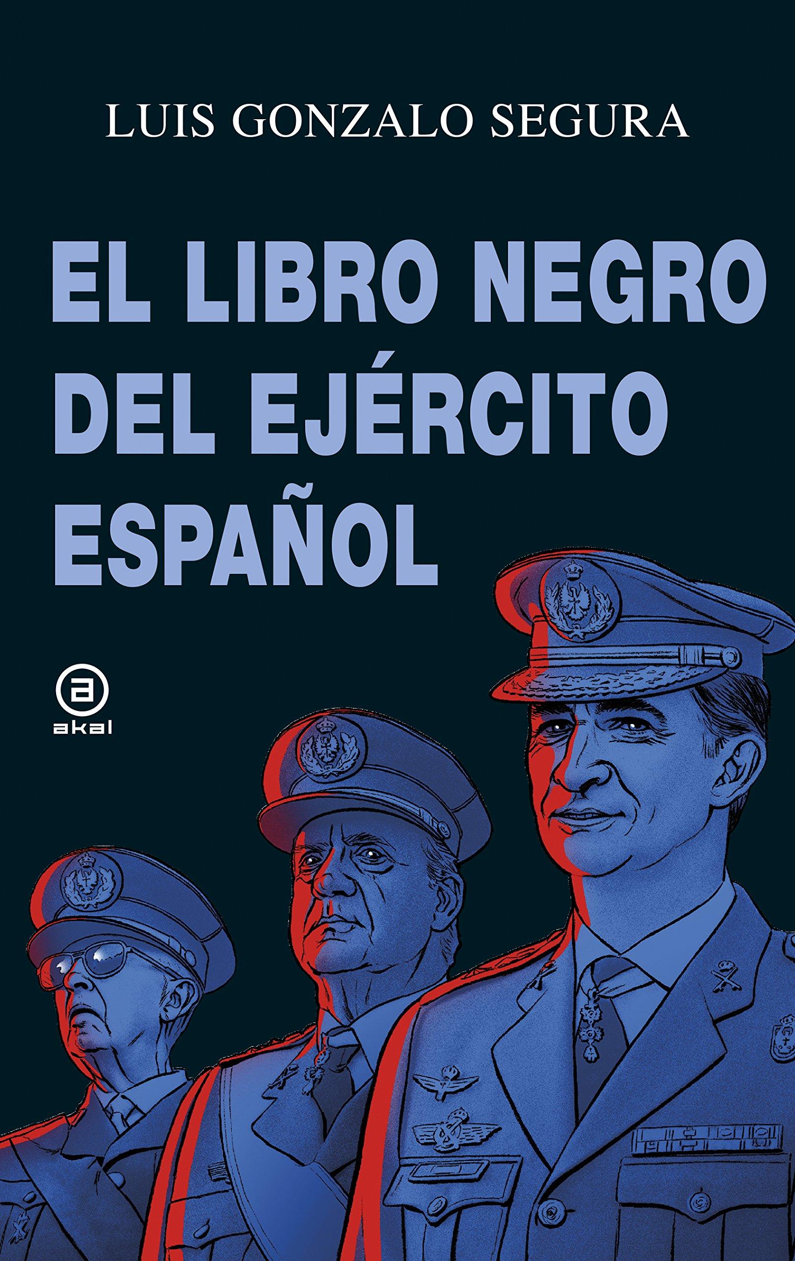 El libro negro del Ejército español: 8 (Anverso): Amazon.es: Gonzalo Segura, Luis: Libros