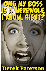 OMG My Boss Is A Werewolf, I Know, Right? (Jane & Dick Book 1) Kindle Edition