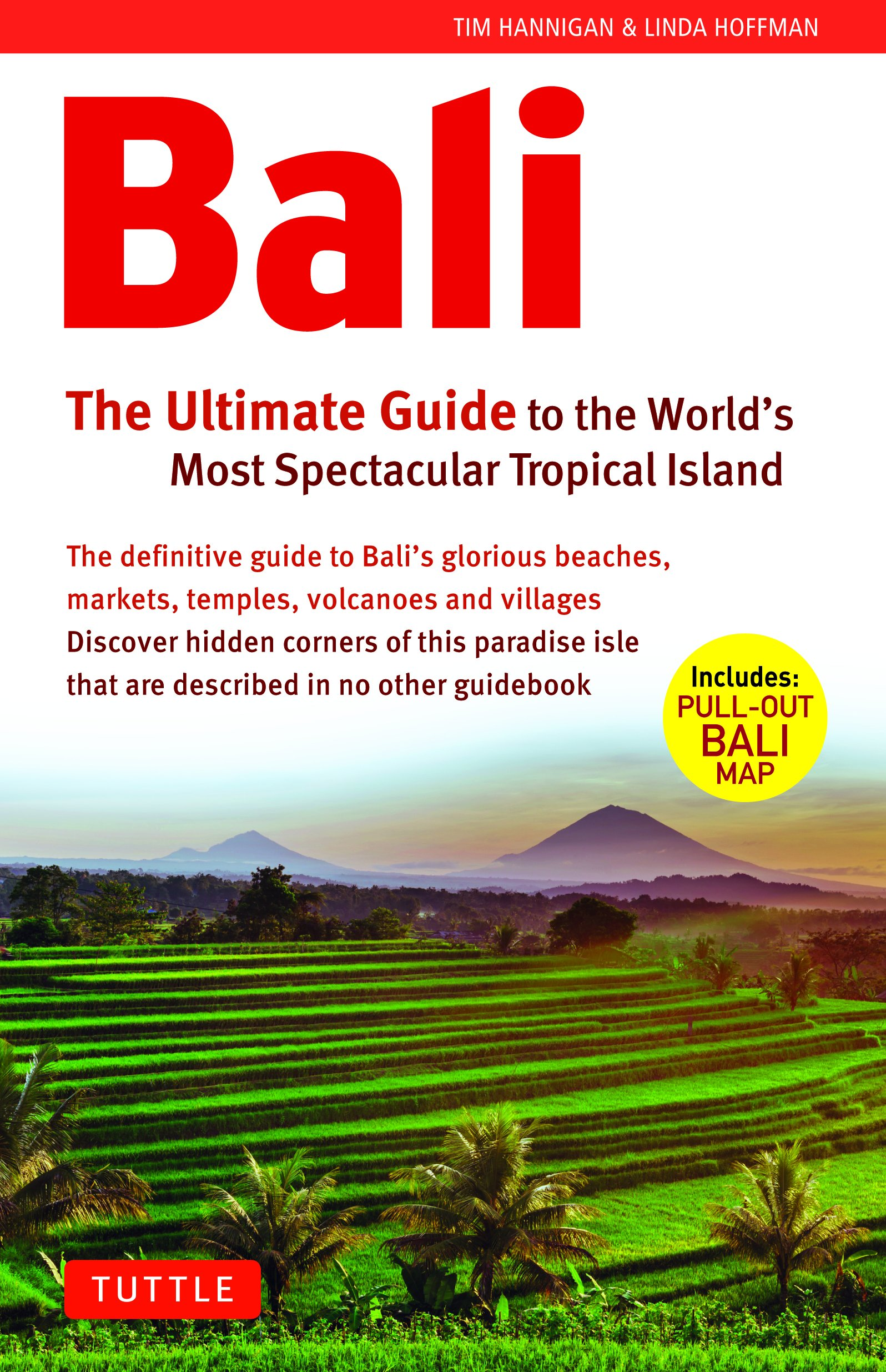 Bali: The Ultimate Guide: to the World\'s Most Spectacular ...