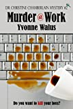 Murder @ Work (Dr Christine Chamberlain Mystery Book 2)