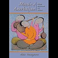 Music of Azerbaijan: From Mugham to Opera (Ethnomusicology Multimedia) book cover
