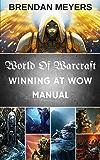 World Of Warcraft: Winning At W.O.W. Manual