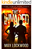 They Invaded: A Post-Apocalyptic EMP Survival (Zero Power Book 3)