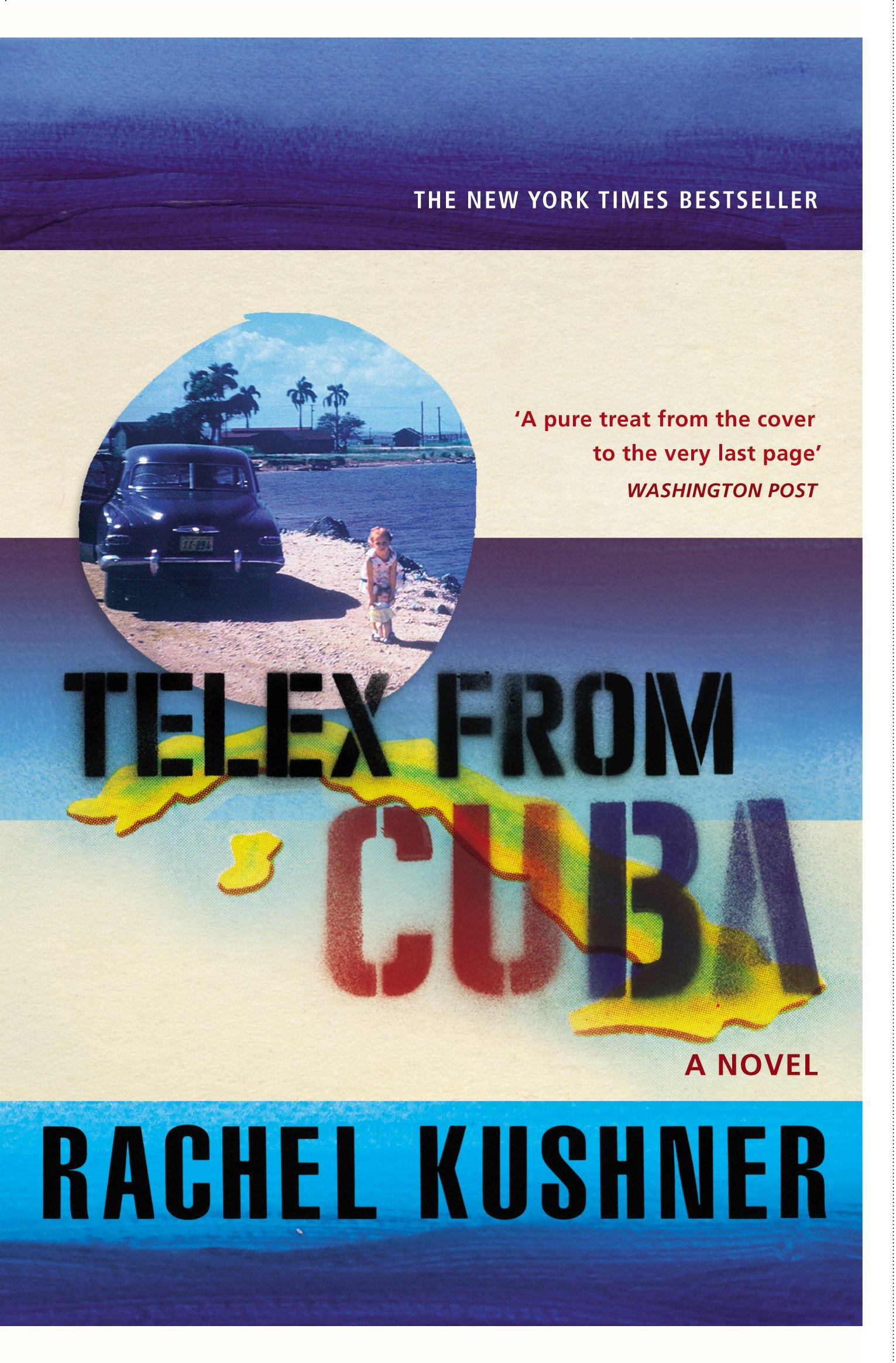 d5e613a281a Telex from Cuba  Amazon.co.uk  Rachel Kushner  8601404431968  Books