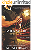 Paramedic Killer - The only way two people can keep a secret is if one of them dies (Medic 7 Series - Book 2)