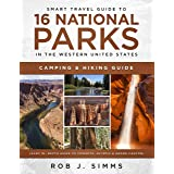 Smart Travel Guide to 16 National Parks in the Western United States: Camping & Hiking Guide (Also In –Depth Guide to Yosemit