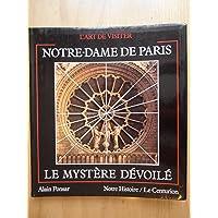 Notre-Dame de Paris : le mystère dévoilé