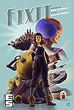 Fixit: Comic Adaptation (Fixit Adventures Comics Book 1)