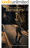 A Tale of Two Airships (Take to the Skies Book 2)