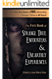 Strange True Encounters & Unearthly Experiences: 25 Mind-Boggling Reports of the Paranormal - Never Before in Book Form (English Edition)