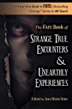 Strange True Encounters & Unearthly Experiences: 25 Mind-Boggling Reports of the Paranormal - Never Before in Book Form