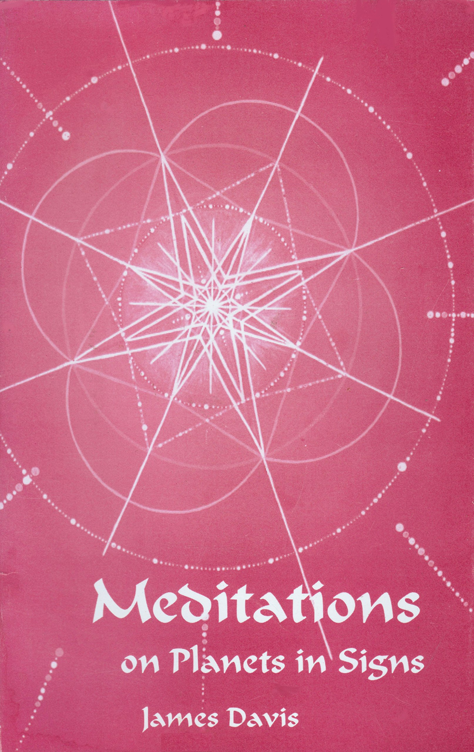 Meditations on Planets in Signs: James Davis: Amazon com: Books