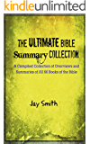 The Ultimate Bible Summary Collection: A Compiled Collection of Summaries of All 66 Books of the Bible