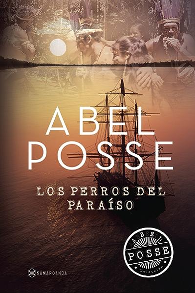 Los perros del paraíso eBook: Posse, Abel: Amazon.es: Tienda Kindle
