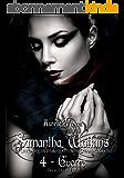 Samantha Watkins ou Les chroniques d'un quotidien extraordinaire: Tome 4 : Guerre (1ère partie)