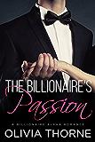 The Billionaire's Passion (The Billionaire's Kiss, Book Four): A Billionaire Alpha Romance