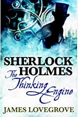 Sherlock Holmes: The Thinking Engine Kindle Edition