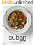 Cuban Recipes: Discover Delicious Latin Cooking with a Unique Cuban Style