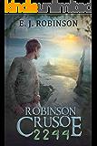 Robinson Crusoe 2244: (Book 1) (English Edition)
