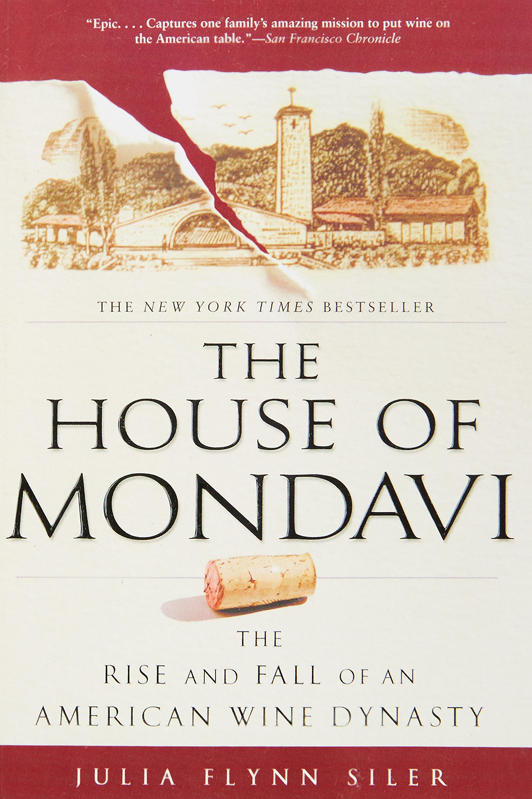 The House Of Mondavi: The Rise And Fall Of An American Wine Dynasty: Julia  Flynn Siler: 9781592403677: Amazon: Books