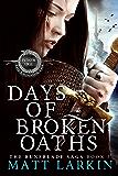 Days of Broken Oaths: Eschaton Cycle (Runeblade Saga Book 5)