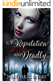 A Reputation Dark & Deadly (A Dark & Deadly Series Book 2)
