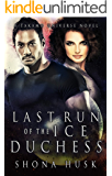 Last Run of the Ice Duchess: A Takamo Universe Novel (A tale of the Distan Colonies Book 1)