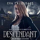Descendant: The Shift Chronicles, Book 1