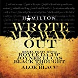 Wrote My Way Out (Remix) [feat. Aloe Blacc] [Explicit]