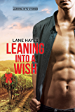 Leaning Into a Wish (Leaning Into Series Book 5)