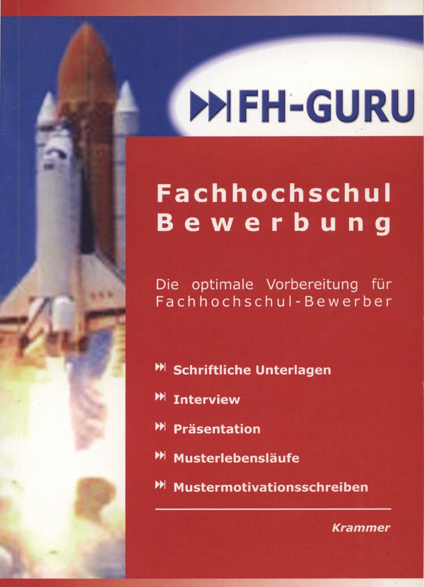 FH-Guru - Die erfolgreiche Fachhochschulbewerbung: Bewerbungshandbuch für Fachhochschulbewerber