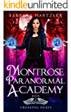Montrose Paranormal Academy, Book 2: Crossing Nexis: A Young Adult Urban Fantasy Academy Novel