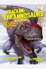 Tracking Tyrannosaurs: Meet T. rex's fascinating family, from tiny terrors to feathered giants (National Geographic Kids) Library Binding