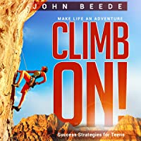 Climb On!: Success Strategies for Teens