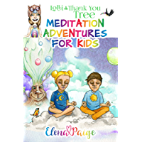 Lolli and the Thank You Tree (Meditation Adventures for Kids Book 2)