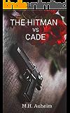 The Hitman Vs Cade: Part I