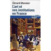 Art Et Ses Institutions En: De la Révolution à nos jours: A32865