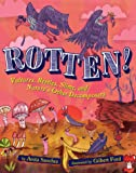 Rotten!: Vultures, Beetles, Slime, and Nature's Other Decomposers