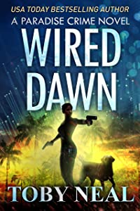 Wired Dawn (Paradise Crime Series Book 5)
