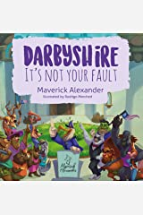 Darbyshire: It's Not Your Fault Kindle Edition