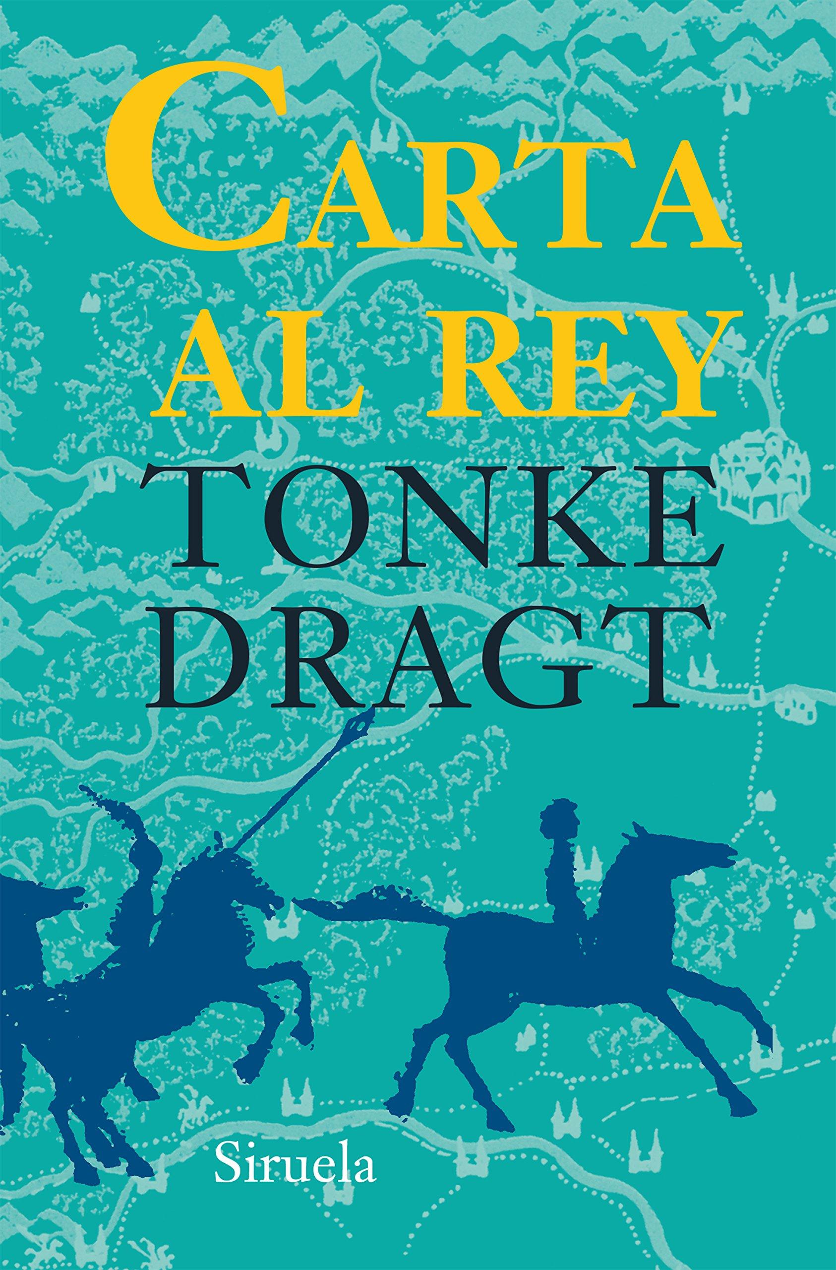 Carta Al Rey (Las Tres Edades): Amazon.es: Tonke Dragt, María Lerma: Libros