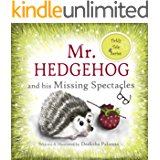 Mr. Hedgehog and his Missing Spectacles: A Tale of Friendship (Tickly Tales Series Book 1)