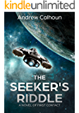 The Seeker's Riddle: A Novel of First Contact