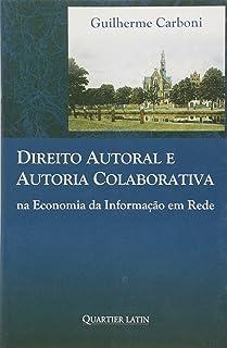 Direito Autoral E Autoria Colaborativa Na Economia Da Informacao Em Re