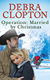 Operation: Married By Christmas (Mule Hollow Matchmakers)